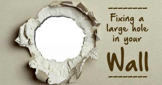 Fixing-a-Large-Hole-in-Your-Wall
