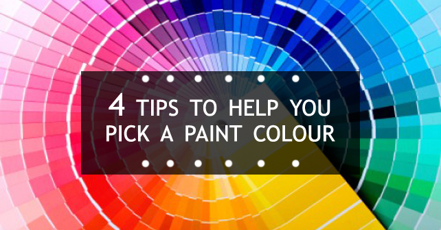 4 Tips to help you pick a Paint Colour