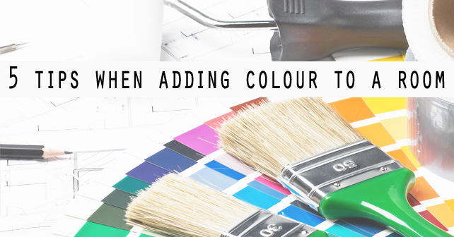 5 Tips when adding colour to a room
