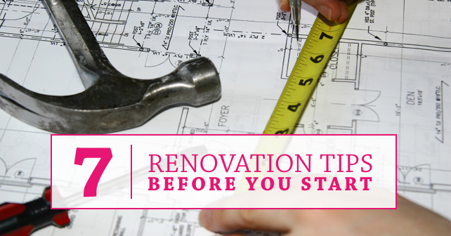 7 renovation tips before you start