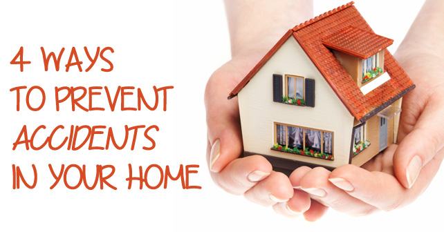 4 ways to prevent accidents in your home - safe home